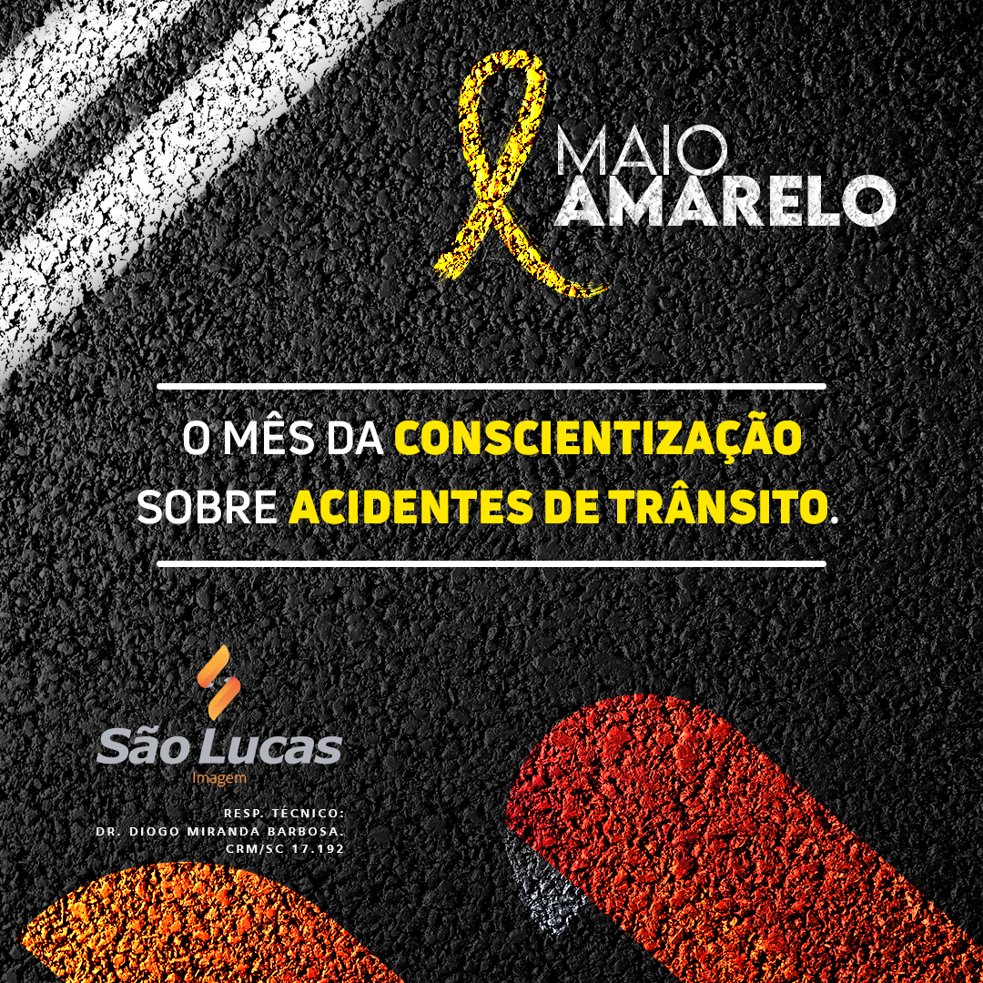 Maio Amarelo – O mês da conscientização sobre acidentes de trânsito.