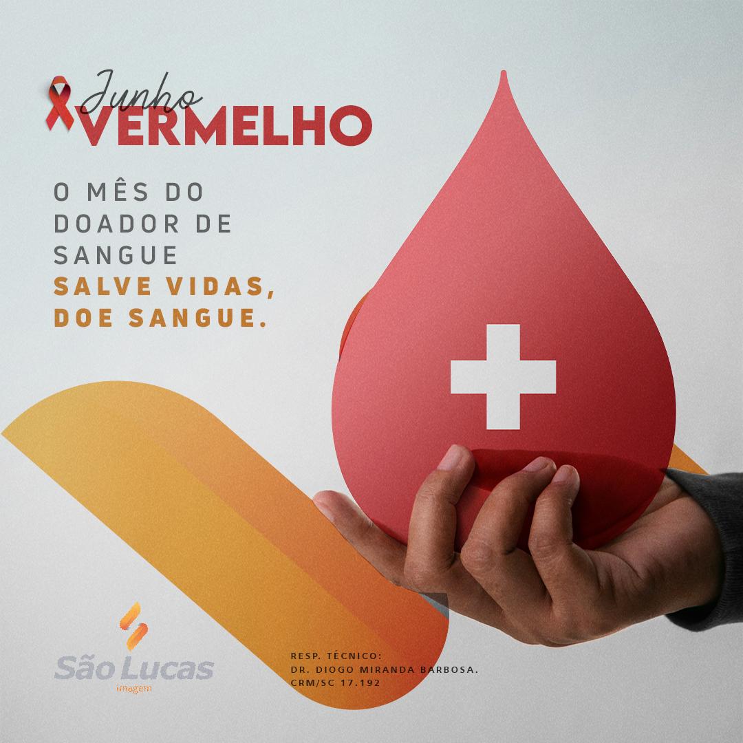 Junho Vermelho – O Mês do Doador de Sangue  Salve vidas, doe sangue.